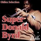 Oldies Selection: Super Donald Byrd von Donald Byrd