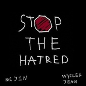 Stop The Hatred de MC Jin