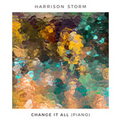 Change It All (Piano) by Harrison Storm