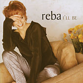 I'll Be by Reba McEntire