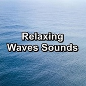 Relaxing Waves Sounds by River Sounds