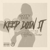 Keep Doin' It by Dotydoe