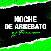Noche de Arrebato y Perreo de Various Artists