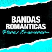 Bandas Románticas Para Enamorar de Various Artists