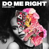 Do Me Right von Ryan Blyth