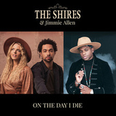 On the Day I Die by The Shires