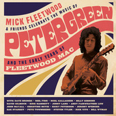 Celebrate the Music of Peter Green and the Early Years of Fleetwood Mac (Live from The London Palladium) von Mick Fleetwood and Friends