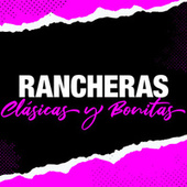 Rancheras Clásicas y Bonitas by Various Artists
