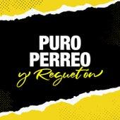 Puro Perreo y Reguetón de Various Artists