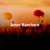 Amor Ranchero by Various Artists