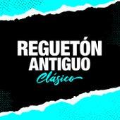 REGUETON ANTIGUO - CLÁSICO de Various Artists
