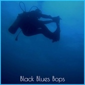 Black Blues Bops by Various Artists