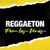 Reggaeton Por Las Venas de Various Artists