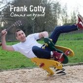 Comme un grand de Frank Cotty