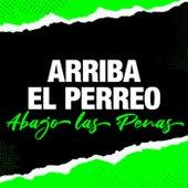 Arriba El Perreo, Abajo las Penas de Various Artists