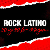 Rock Latino 80 y 90 Lo Mejor by Various Artists