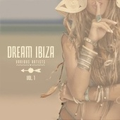 Dream Ibiza, Vol. 1 by Various Artists