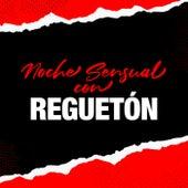Noche Sensual Con Reguetón de Various Artists