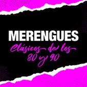 Merengues Clásicos de Los 80 y 90 by Various Artists