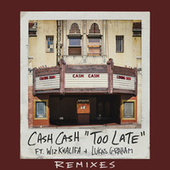 Too Late (feat. Wiz Khalifa & Lukas Graham) (Riggi & Piros Remix) by Cash Cash