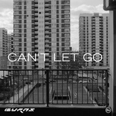 Can't Let Go by BURNS