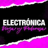 Electrónica Vieja Y Poderosa fra Various Artists