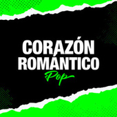 Corazón Romántico - Pop by Various Artists