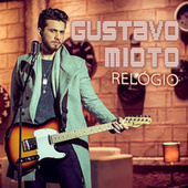 Relógio (Ao Vivo) by Gustavo Mioto