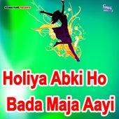 Holiya Abki Ho Bada Maja Aayi by Babu (1)