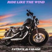 Ride Like the Wind de Patrick Alvarado
