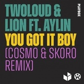 You Got It Boy (Cosmo & Skoro Remix) von Twoloud