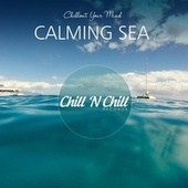 Calming Sea: Chillout Your Mind fra Various Artists