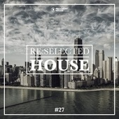 Re:Selected House, Vol. 27 fra Various Artists