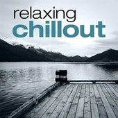 Relaxing Chillout by Various Artists