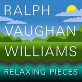 Ralph Vaughan Williams: Relaxing Pieces von Various Artists