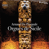 Orgues de Sicile (Organs of the World, Vol. 1) by Arnaud De Pasquale