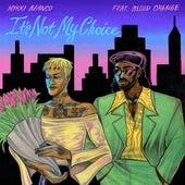 It's Not My Choice by Mykki Blanco