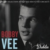 Oldies Selection: Bobby Vee Meets the Crickets von Bobby Vee