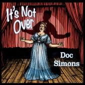 It's Not Over de Doc Simons