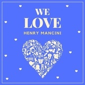 We Love Henry Mancini de Henry Mancini