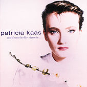 Mademoiselle Chante by Patricia Kaas