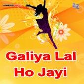 Galiya  Lal Ho Jayi by Durgesh