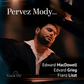 Pervez Mody plays Edward MacDowell, Edvard Grieg, Franz Liszt de Pervez Mody