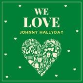 We Love Johnny Hallyday von Johnny Hallyday