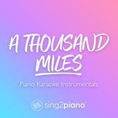 A Thousand Miles (Piano Karaoke Instrumentals) de Sing2Piano (1)