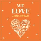 We Love James Brown von James Brown