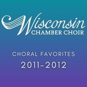 Choral Favorites 2011-2012 de Wisconsin Chamber Choir