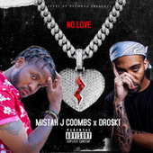 No Love by Mistah J Coombs