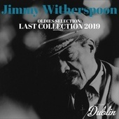 Oldies Selection: Last Collection 2019 (Remastered) de Jimmy Witherspoon