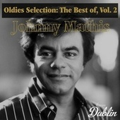 Oldies Selection: The Best Of, Vol. 2 by Johnny Mathis